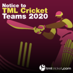 Notice to TML Cricket Teams 2020